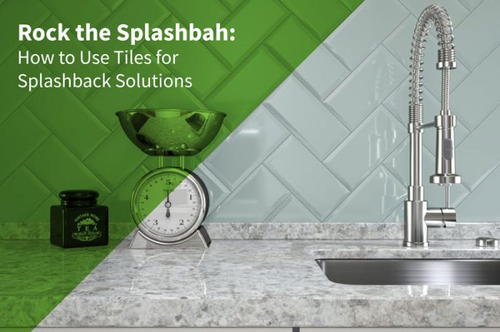 Splashback Ideas How To Use Tiles For Splashback Solutions
