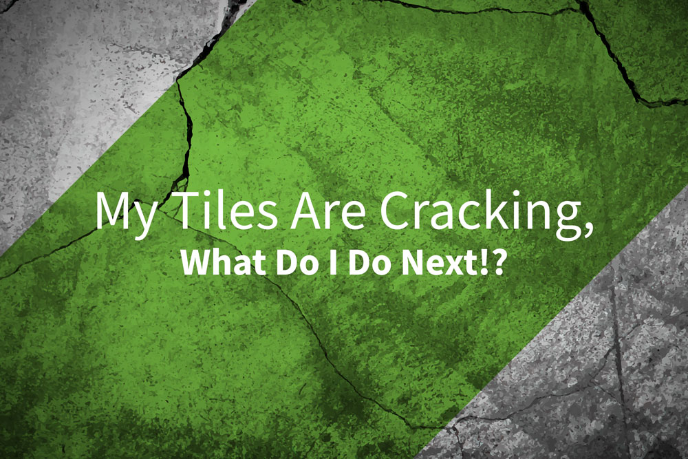 my tiles are cracking causes fixes